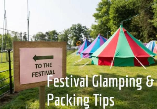 Festival Glamping & Packing Tips