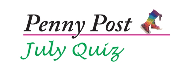 Penny Post July Quiz – the Answers