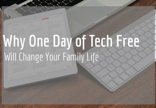 Why One Tech-Free Day a Week Will Change Your Family Life