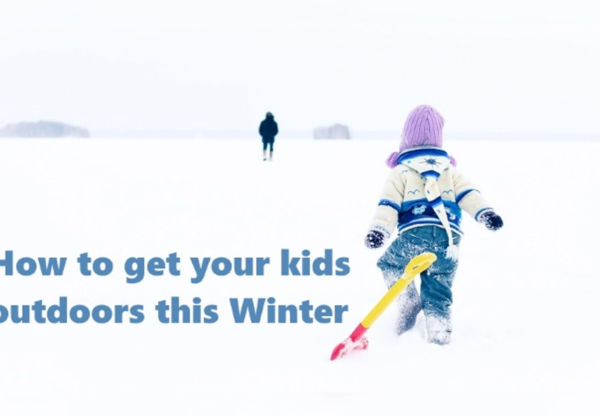 How to get your kids outdoors this winter
