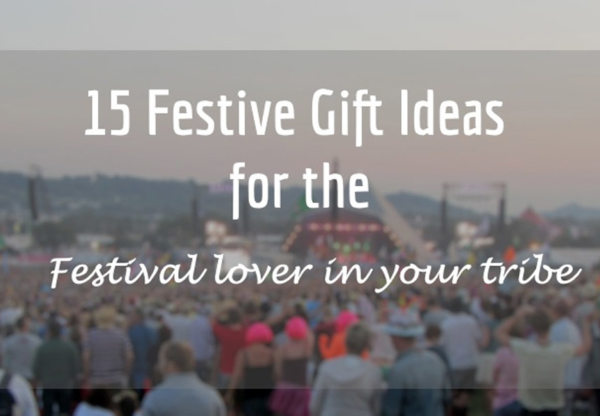 15 Festive Gift Ideas for the Festival lover in your tribe