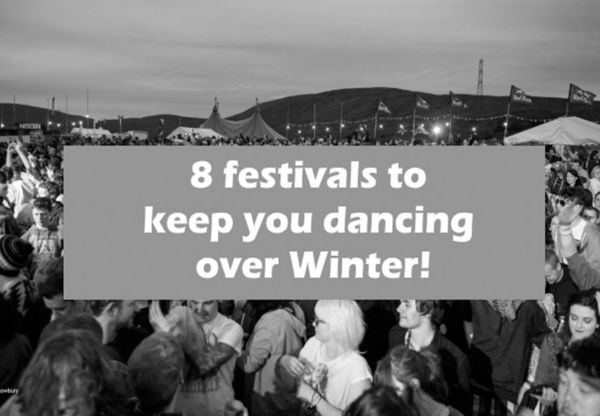 8 Festivals to Keep you Dancing this Winter