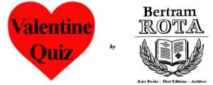 Bertram Rota Valentine Quiz