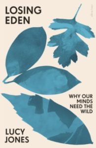 Losing Eden: Why Our Minds Need the Wild -  Lucy Jones in conversation with Nicola Chester @ Hungerford Town Hall | England | United Kingdom
